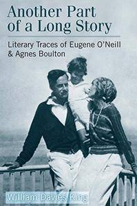 Another Part of a Long Story: Literary Traces of Eugene O'Neill and Agnes Boulton