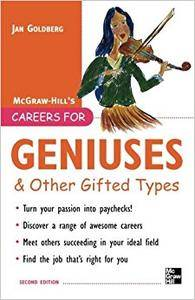 Careers for Geniuses & Other Gifted Types (Repost)