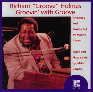 """Richard """"Groove"""" Holmes - Groovin' With Groove (1972-74) {LRC Ltd 29084 rel 2003}"""