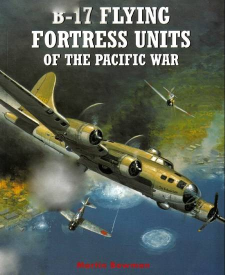 B-17 Flying Fortress Units of the Pacific War (Osprey Combat Aircraft 39) (Repost)
