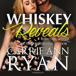 «Whiskey Reveals» by Carrie Ann Ryan