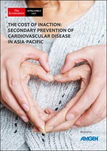 The Economist (Intelligence Unit) - The Cost of Inaction: Secondary Prevention of Cardiovascular Disease in Asia-Pacific (2020)