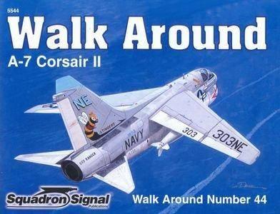 Squadron/Signal Publications 5544: A-7 Corsair II - Walk Around Number 44 (Repost)
