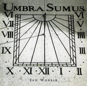 Jah Wobble - Umbra Sumus (1998) {30 Hertz Records 30HZCD5}