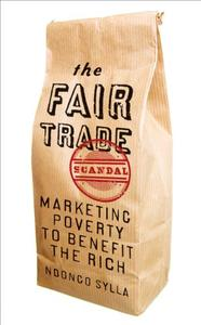 The Fair Trade Scandal: Marketing Poverty to Benefit the Rich (Repost)