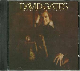 David Gates - Never Let Her Go (1975) [2008, Remastered Reissue] *Re-Up*