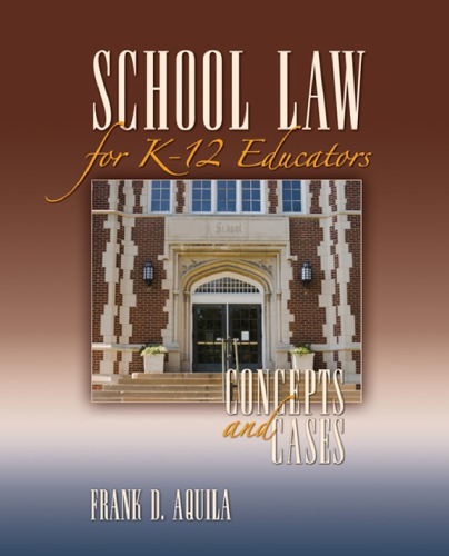 School Law for K-12 Educators: Concepts and Cases (repost)