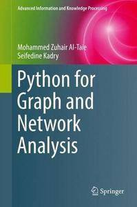 Python for Graph and Network Analysis (Advanced Information and Knowledge Processing) (repost)