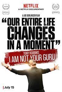 Anthony Robbins - I'm Not Your Guru (2016)