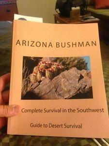 Arizona Bushman - Bushcraft Survival for Preppers & Militias