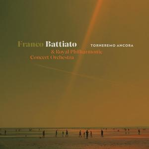 Franco Battiato & Royal Philharmonic Concert Orchestra - Torneremo Ancora (2019)