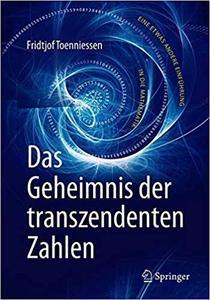Das Geheimnis der transzendenten Zahlen: Eine etwas andere Einführung in die Mathematik (Repost)