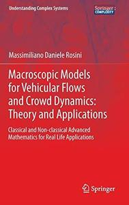 Macroscopic Models for Vehicular Flows and Crowd Dynamics: Theory and Applications: Classical and Non-Classical Advanced Mathem
