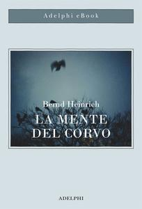 Bernd Heinrich - La mente del corvo (2019)