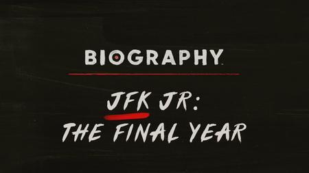 Biography: JFK Jr. The Final Year (2019)