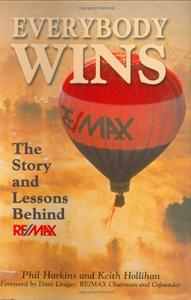 Everybody Wins: The Story and Lessons Behind RE/MAX (Repost)