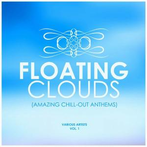 V.A. - Floating Clouds (Amazing Chill-Out Anthems) Vol. 1 (2019)