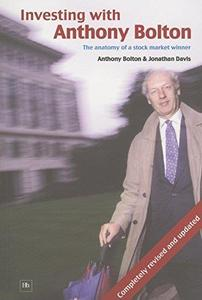 Investing with Anthony Bolton: The Anatomy of a Stock Market Winner (Repost)
