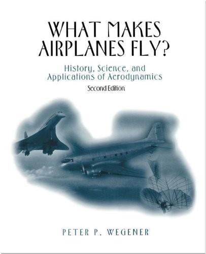 What Makes Airplanes Fly? History, Science, and Applications of Aerodynamics, 2nd edition