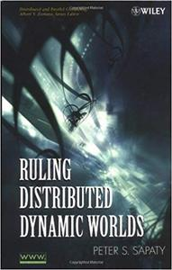 Ruling Distributed Dynamic Worlds (Repost)