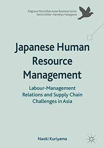 Japanese Human Resource Management: Labour-Management Relations and Supply Chain Challenges in Asia