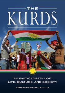 The Kurds : An Encyclopedia of Life, Culture, and Society