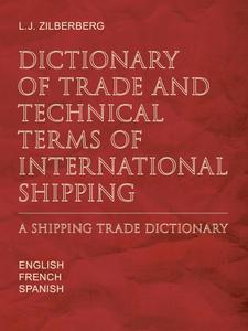 "Louis-Jacques Zilberberg, ""Dictionary of Trade and Technical Terms of International Shipping: A Shipping Trade Dictionary"""