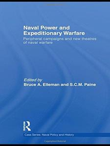 Naval Power and Expeditionary Wars: Peripheral Campaigns and New Theatres of Naval Warfare