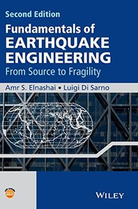 Fundamentals of Earthquake Engineering: From Source to Fragility, 2nd Edition