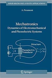 Mechatronics: Dynamics of Electromechanical and Piezoelectric Systems
