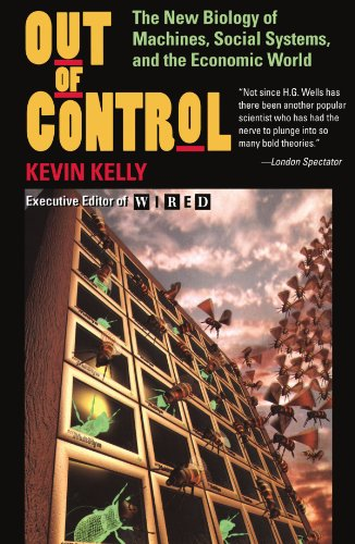 Out of Control: The New Biology of Machines, Social Systems, & the Economic World
