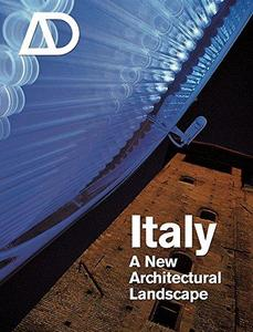 Italy: A New Architectural Landscape (Architectural Design May June 2007 Vol 77 No 3)