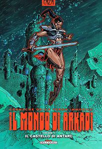Il Mondo Di Arkadi - Volume 7 - Il Castello Di Antarc