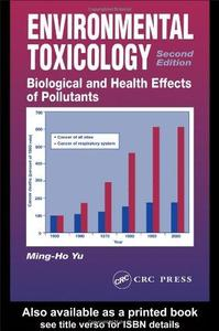 Environmental Toxicology Biological and Health Effects of Pollutants, Second Edition