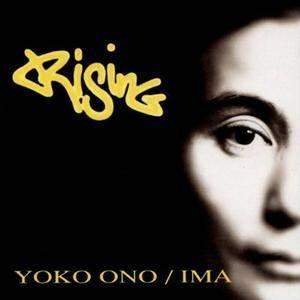 Yoko Ono/IMA - Rising (1995) {Capitol} **[RE-UP]**