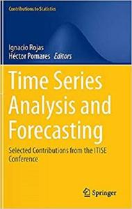Time Series Analysis and Forecasting: Selected Contributions from the ITISE Conference [Repost]