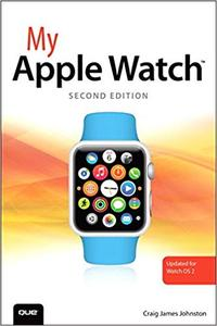 My Apple Watch (updated for Watch OS 2.0) (2nd Edition)