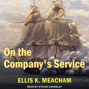 «On the Company's Service» by Ellis K. Meacham