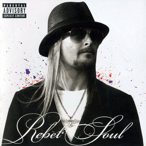 Kid Rock - Rebel Soul (2012)