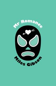 «Mr Romance» by Miles Gibson