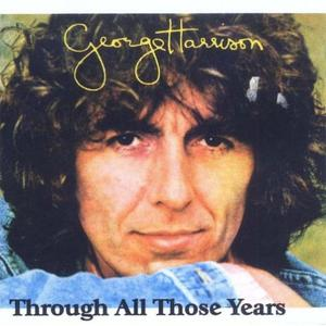 George Harrison - Through All Those Years (2002)