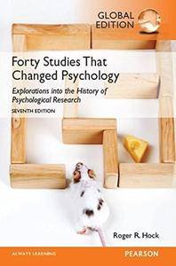 Forty Studies that Changed Psychology:Explorations into the History of Psychological Research (7th Edition) (Global Edition)