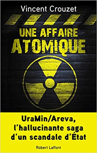 Une affaire atomique - Vincent CROUZET