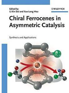 Chiral Ferrocenes in Asymmetric Catalysis: Synthesis and Applications [Repost]