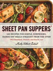 Sheet Pan Suppers: 120 Recipes for Simple, Surprising, Hands-Off Meals Straight from the Oven (repost)