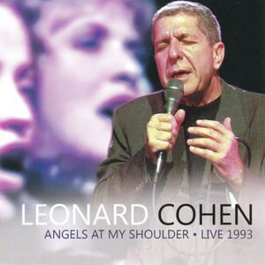 Leonard Cohen - Angels at My Shoulder: Live 1993 (2012)