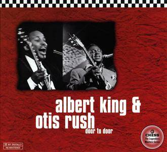 Albert King / Otis Rush - Door To Door (1969) [Chess Legendary Masters Series, Remastered Reissue 1998]
