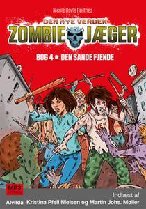 «Zombie-jæger - Den nye verden 4: Den sande fjende» by Nicole Boyle Rødtnes,Ellen Holmboe
