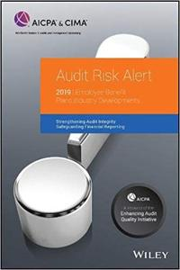 Audit Risk Alert: Employee Benefit Plans Industry Developments, 2019