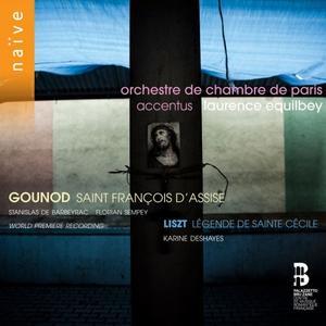 Accentus & Laurence Equilbey - Gounod: Saint François d'Assise - Liszt: Légende de Sainte Cécile (2018)